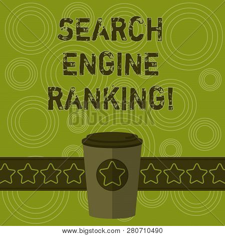 Writing Note Showing Search Engine Ranking. Business Photo Showcasing Rank At Which Site Appears In