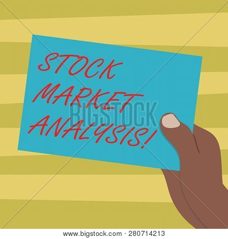 Text Sign Showing Stock Market Analysis. Conceptual Photo Enables Investors To Know The Worth Before