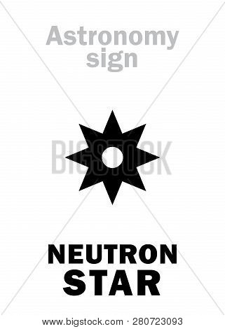 Astrology Alphabet: Neutron Star, Small Cold But Superdense Collapsed Dead Star, Emitting Faint Glow