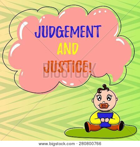 Conceptual Hand Writing Showing Judgement And Justice. Business Photo Showcasing System Of Laws In A