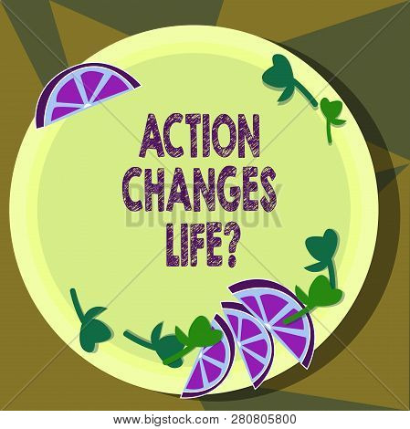 Text Sign Showing Action Changes Things. Conceptual Photo Overcoming Adversity By Taking Action On C