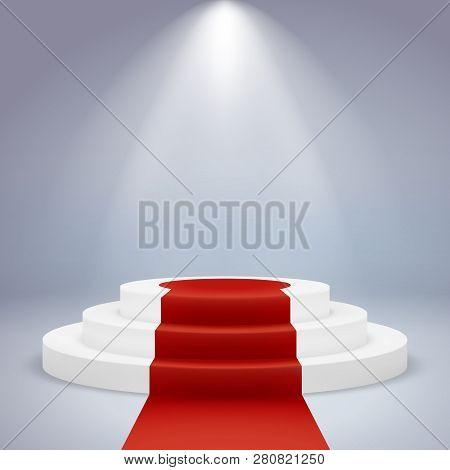 Realistic Podium. Pedestal Award Winner Ceremony First Vip Prestige Spotlight Carpet Red, White Roun