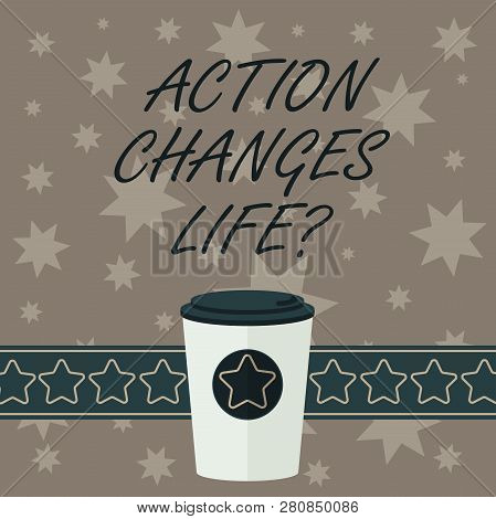 Writing Note Showing Action Changes Things. Business Photo Showcasing Overcoming Adversity By Taking