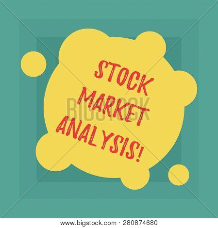 Conceptual Hand Writing Showing Stock Market Analysis. Business Photo Showcasing Enables Investors T
