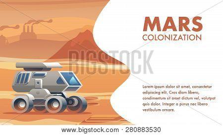 Illustration Allterrain Vehicle Sandy Surface Mars. Banner Vector Mars Colonization Astronaut. Trave
