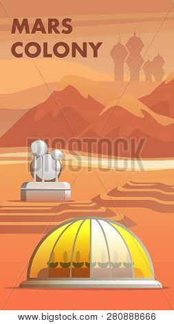 Illustration Mars Colony First Settlers Astronaut. Banner Vector Building Greenhouse For Growing Pla