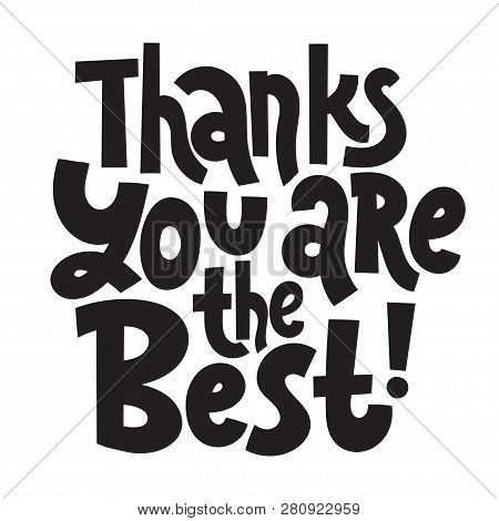 Thanks You Are The Best - Unique Slogan For Social Media, Poster, Card, Banner, Textile, Gift, Desig