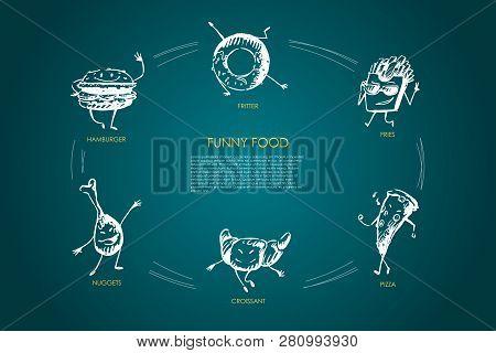 Funny Food - Hamburger, Nuggets, Croissant, Pizza, Fries, Fritter Vector Concept Set. Hand Drawn Ske