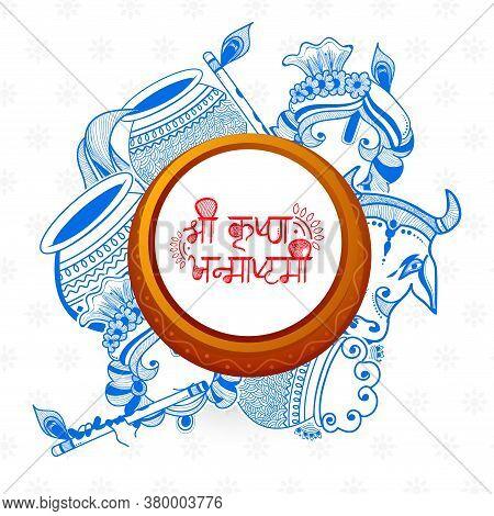 Illustration Of Dahi Handi Celebration In Happy Janmashtami Festival Of India With Beautiful Creativ