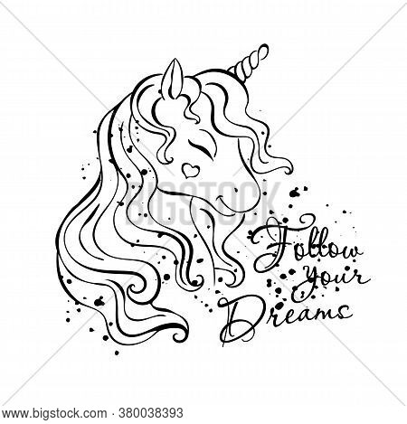 Art Unicorn Drawing. Follow Your Dreams Text. Fashion Illustration Drawing In Modern Style For Cloth