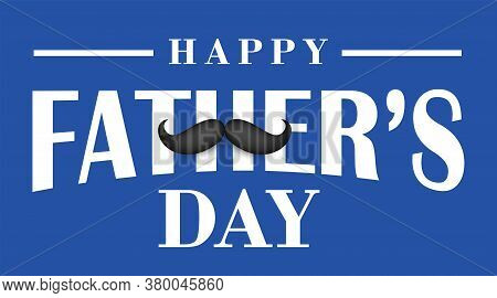 Moustache Icon With Text Happy Father's Day On Blue Background, Vector