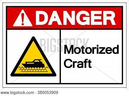 Danger Motorized Craft Symbol, Vector  Illustration, Isolated On White Background Label. Eps10