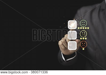 Businessman  Touch On Virtual Tab Bar To Customer Evaluates Products And Services. Customer Satisfac