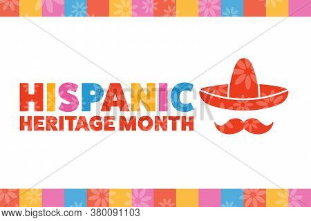 National Hispanic Heritage Month. September 15 To October 15. .holiday Concept. Template For Backgro