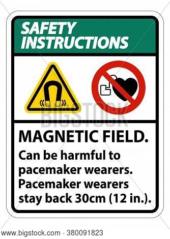 Safety Instructions Magnetic Field Can Be Harmful To Pacemaker Wearers.pacemaker Wearers.stay Back 3