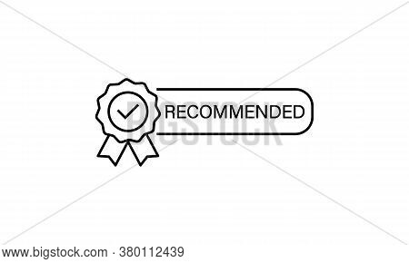 Recommendations. Certify Line Icon. Recommended. Concept Of Happy Client. Vector On Isolated White B