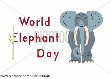 Greeting Card With Funny Elephant In Flat Design. World Elephant Day. Flat Art Vector Illustration