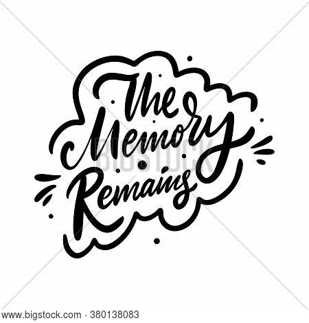 The Memory Remains Phrase. Black Color. Hand Drawn Vector Illustration. Isolated On White Background