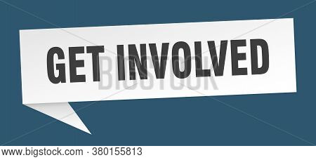 Get Involved Banner. Get Involved Speech Bubble. Sign