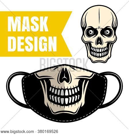 Protective Fabric Mask Vector Design With Skull For Printing Isolated On White Background. Skeleton