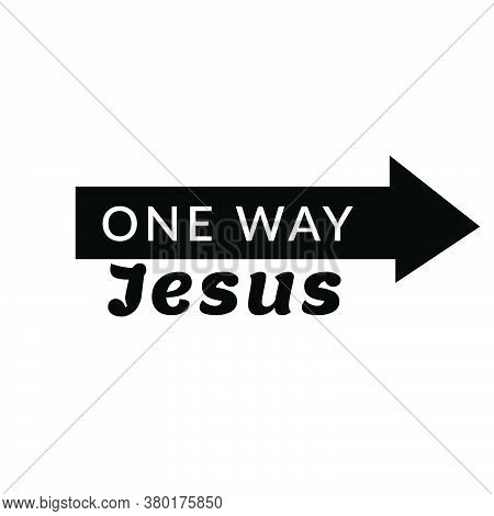One Way - Jesus, Christian Faith, Typography Design For Print Or Use As Poster, Card, Flyer Or T Shi