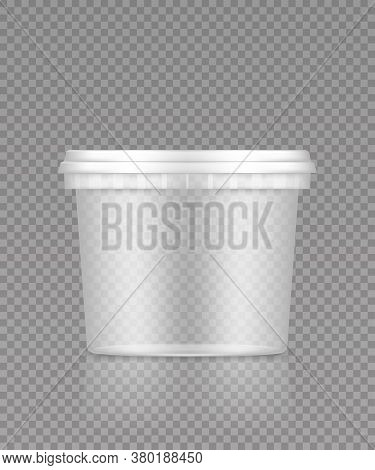 Empty Transparent Bucket With Cap Mockupfor Ice Cream, Yoghurt, Mayo, Paint, Or Putty