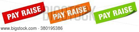 Pay Raise Sticker. Pay Raise Square Isolated Sign. Label