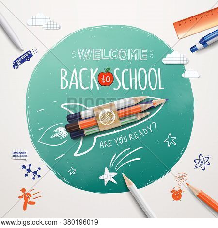 Welcome Back To School. Rocket Ship Launch Made With Colour Pencils. Realistic School Items And Elem