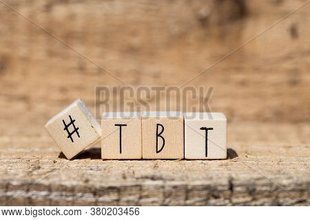 Wooden Cubes With A Hashtag And The Word Tbt, Throw Back To, Social Media Concept Background Closeup