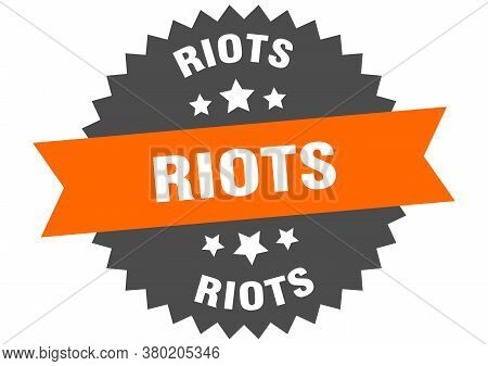 Riots Round Isolated Ribbon Label. Riots Sign