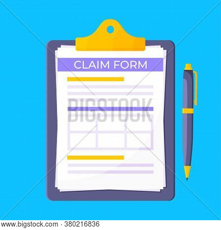 Clipboard With Claim Form On It, Paper Sheets, Pen Isolated On Blue Background Flat Style Design Vec