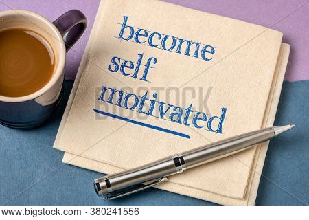 become self motivated inspirational note - handwriting on a napkin with cofee, business, education and personal development concept