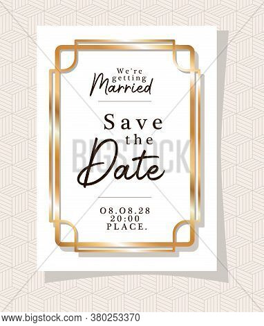 We Are Getting Married Text In Gold Frame Design, Wedding Invitation Save The Date And Engagement Th