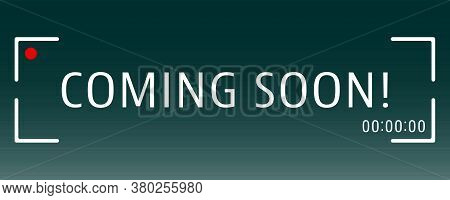 Coming Soon Banner Template With Viewfinder Camera Record. Vector Illustration