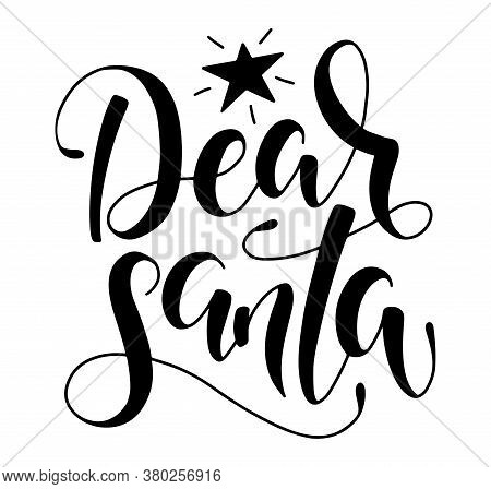 Dear Santa, Black Text With Christmas Star Isolated On White Background. Vector Stock Illustration.
