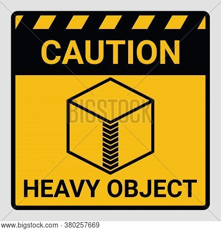 Caution Heavy Object Two Persons Lift Required Symbol. Vector Illustration Of Weight Warning Or Bewa