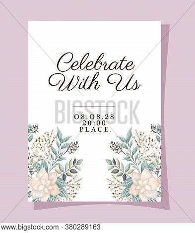 Celebrate With Us With Flowers And Leaves Design, Wedding Invitation Save The Date And Engagement Th