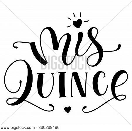 Mis 15 Anos, My Fifteen Years Old, Spanish Black Lettering Isolated On White Background. Vector Illu