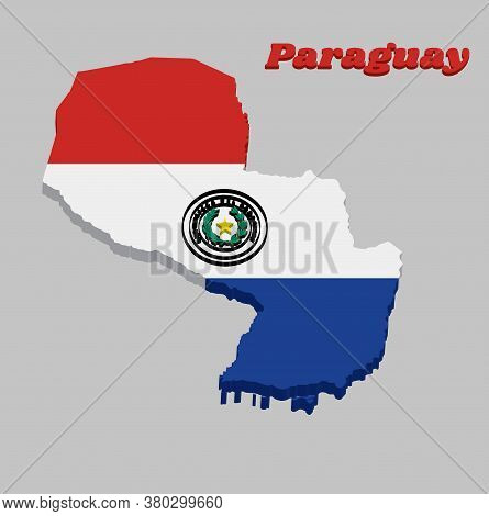 3d Map Outline And Flag Of Paraguay, A Horizontal Triband Of Red White And Blue With The Coat Of Arm