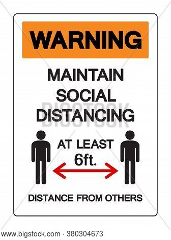 Warning Maintain Social Distancing At Least 6ft. Distance From Others  Symbol, Vector  Illustration,