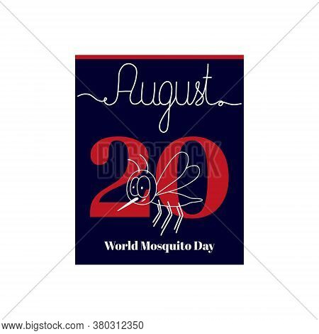 Calendar Sheet, Vector Illustration On The Theme Of For World Mosquito Day On August 20. Decorated W