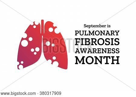 September Is Pulmonary Fibrosis Awareness Month. Template For Background, Banner, Card, Poster With