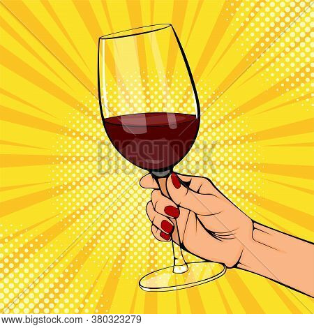 Pop Art Old Vintage Poster Female Hands Hold Red Wine Glass. Woman Hand With Beverage. Retro Design