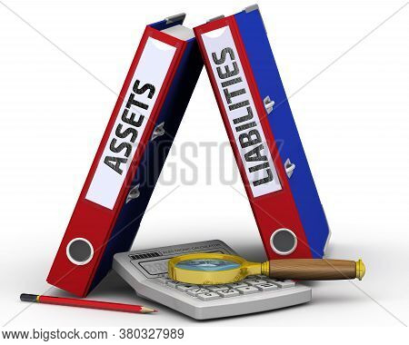 Assets And Liabilities Analysis. Two Binders With The Words Assets And Liabilities, An Electronic Ca