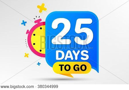Countdown Left Days Banner With Timer. Twenty Five Days Left Icon. 25 Days To Go Sign. Sale Announce