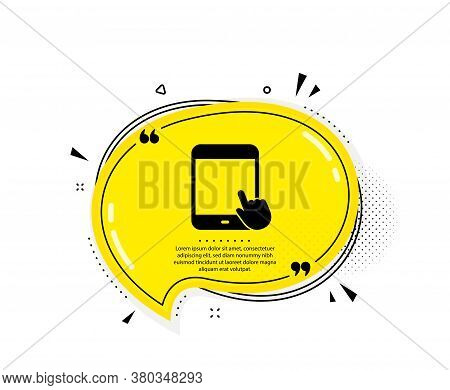 Tablet Pc Icon. Quote Speech Bubble. Mobile Device With Hand Cursor Sign. Touchscreen Gadget Symbols