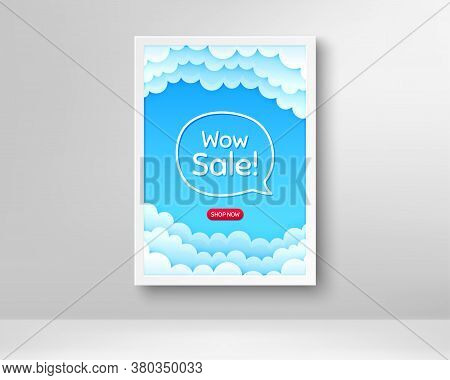 Wow Sale. Frame With Clouds Poster. Special Offer Price Sign. Advertising Discounts Symbol. Realisti