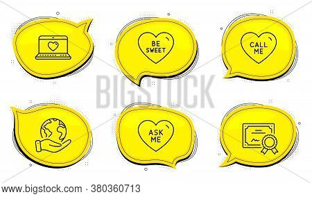 Call Me Sign. Diploma Certificate, Save Planet Chat Bubbles. Be Sweet, Ask Me And Web Love Line Icon