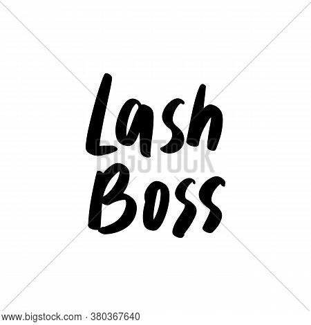 Lash Boss Vector Handwritten Quote. Calligraphy Phrase For Beauty Salon, Lash Extensions Maker