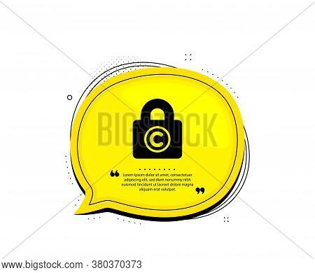 Copyright Locker Icon. Quote Speech Bubble. Copywriting Sign. Private Information Symbol. Quotation